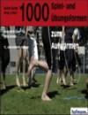 1000 Spiel- und Übungsformen